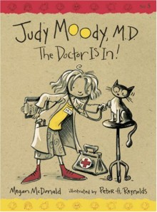 Judy Moody, M.D.: The Doctor is In! - Megan McDonald, Peter H. Reynolds