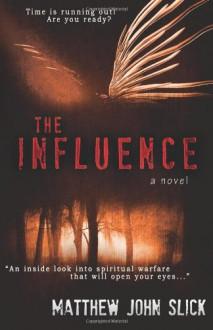The Influence - Matthew John Slick