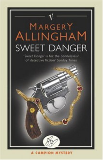 Sweet Danger - Margery Allingham