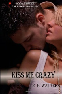 Kiss Me Crazy - E.B. Walters, Ednah Walters