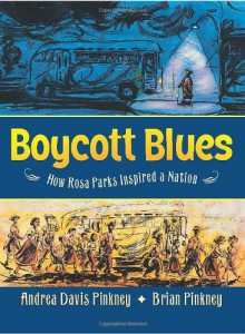 Boycott Blues: How Rosa Parks Inspired a Nation - Andrea Davis Pinkney,Brian Pinkney