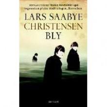 Bly - Lars Saabye Christensen