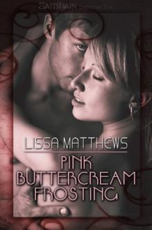 Pink Buttercream Frosting - Lissa Matthews