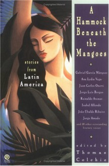 A Hammock Beneath the Mangoes: Stories from Latin America - Thomas Colchie