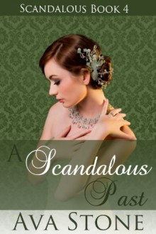 A Scandalous Past - Ava Stone