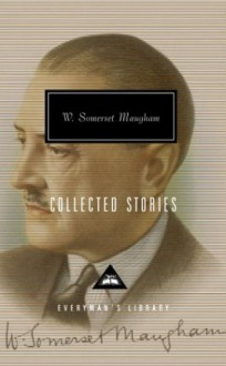 Collected Stories (Everyman's Library) - W. Somerset Maugham, Nicholas Shakespeare