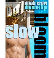 Slow Bloom - Anah Crow, Dianne Fox