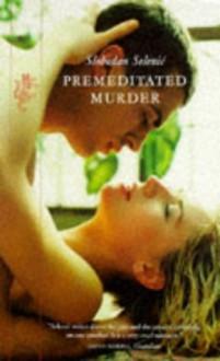 Premeditated Murder - Slobodan Selenic