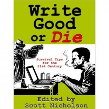 Write Good or Die - Scott Nicholson