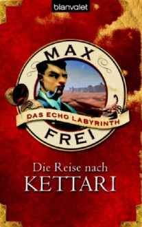 Das Echo-Labyrinth 2 Die Reise nach Kettari - Max Frei