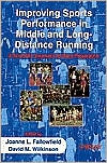 Improving Sports Performance in Middle and Long-Distance Running: A Scientific Approach to Race Preparation - Fallowfiel, Joanne L. Fallowfield