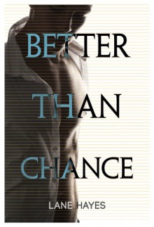 Better Than Chance - Lane Hayes