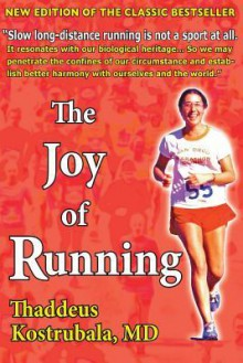 Joy of Running - Thaddeus Kostrubala
