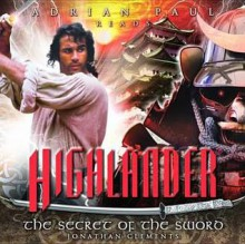 Highlander: Secret of the Sword - Jonathan Clements