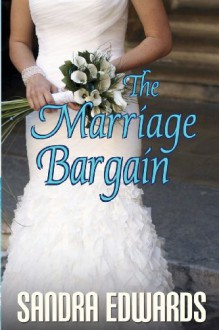 The Marriage Bargain - Sandra Edwards