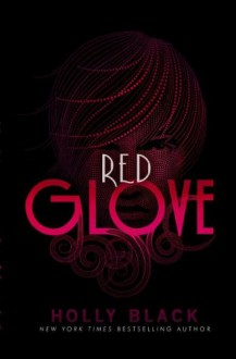 Red Glove - Holly Black