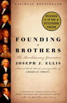 Founding Brothers - Joseph J. Ellis