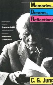 Memories, Dreams, Reflections - C.G. Jung, Aniela Jaffé, Clara Winston, Richard Winston