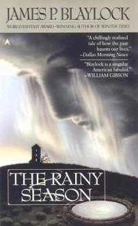The Rainy Season - James P. Blaylock