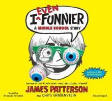 I Even Funnier: A Middle School Story (Audio) - James Patterson, Chris Grabenstein, Laura Park