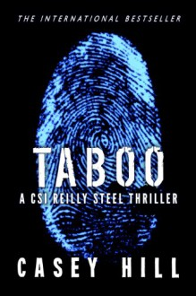 TABOO - CSI Reilly Steel #1 - Casey Hill