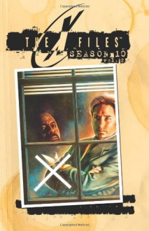 X-Files Season 10 Volume 2 - Guillermina De Ferrari,Elena Casagrande,Joe Harris,Michael Walsh