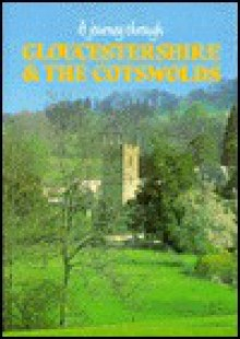 A Journey Through Gloucestershire & the Cotswolds - Rebecca Duke