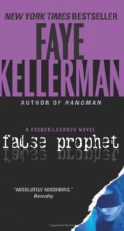 False Prophet: A Decker/Lazarus Novel - Faye Kellerman