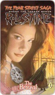 The Betrayal (The Fear Street Saga, #1) - R.L. Stine