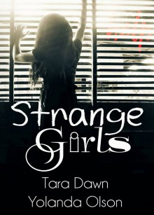 Strange Girls - Yolanda Olson,Tara Dawn