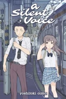 A Silent Voice 3 - Yoshitoki Oima