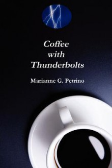 Coffee with Thunderbolts - Marianne G. Petrino