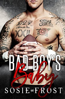 Bad Boy's Baby - Sosie Frost