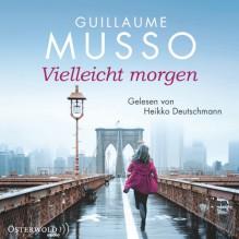 Vielleicht morgen: 6 CDs - Guillaume Musso, Heikko Deutschmann, Bettina Runge, Eliane Hagedorn