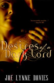 Desires of a Dark Lord - Jae Lynne Davies
