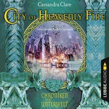 City of Heavenly Fire (Chroniken der Unterwelt 6) - Andrea Sawatzki, Cassandra Clare