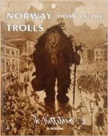 Norway Home Of The Trolls - Eli Ketilsson, Joan Fuglesang