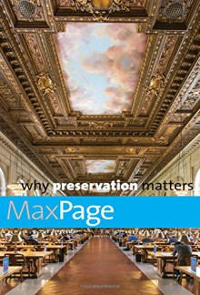Why Preservation Matters (Why X Matters Series) - Max Page