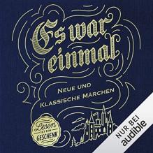 Es war einmal. Neue und klassische Märchen - Jacob Grimm;Wilhelm Grimm;Grimm (Brüder);Grimm (Gebrüder);Heinz Rölleke