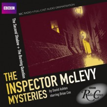 BBC Radio Crimes: The Inspector McLevy Mysteries: The Second Shadow & The Burning Question - David Ashton,Brian Cox,Siobhan Redmond,BBC Worldwide Limited