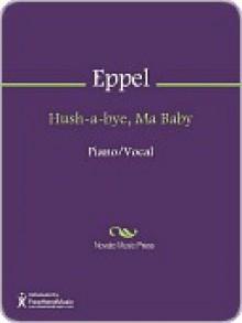 Hush-a-bye, Ma Baby - J.V. Eppel