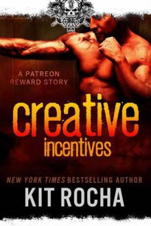 Creative Incentives - Kit Rocha