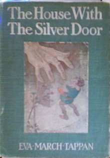The House With The Silver Door - Eva March Tappan