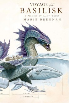 Voyage of the Basilisk: A Memoir by Lady Trent - Marie Brennan