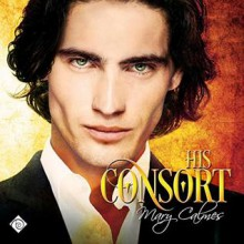 His Consort - Mary Calmes,Scott Smith