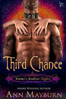 Third Chance (Emma's Arabian Nights, #3) - Ann Mayburn,Julie Naughton
