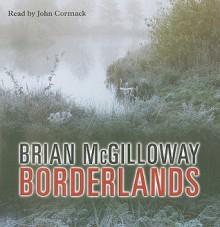 Borderlands - Brian McGilloway, John Cormack