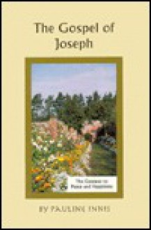 The Gospel of Joseph: The Gateway to Peace and Happiness - Pauline Innis