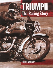 Triumph: The Racing Story - Mick Walker