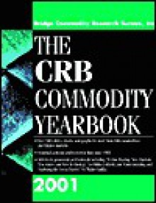 The CRB Commodity Yearbook 2001 - CRB Research, Bridge Information Systems America, CRB Research